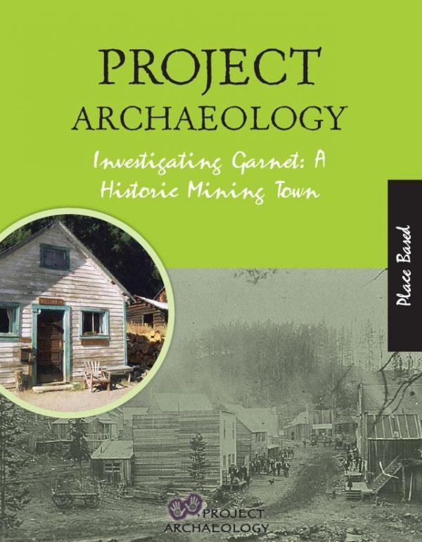 Investigating Garnet: A Historic Mining Town