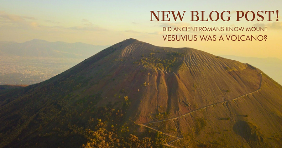Did ancient Romans Know Mount Vesuvius was a Volcano?