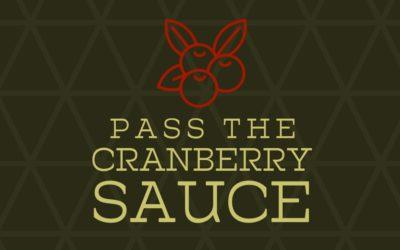 Pass the Cranberry Sauce