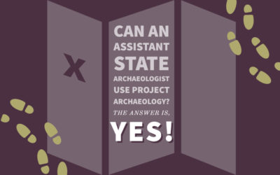 """Can an Assistant State Archaeologist use Project Archaeology? The answer is, """"YES!"""""""