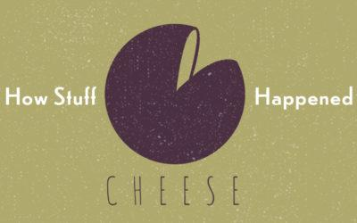 How Cheese Happened