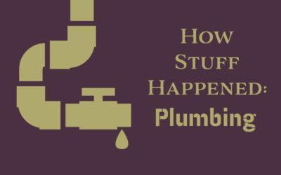 How Plumbing Happened