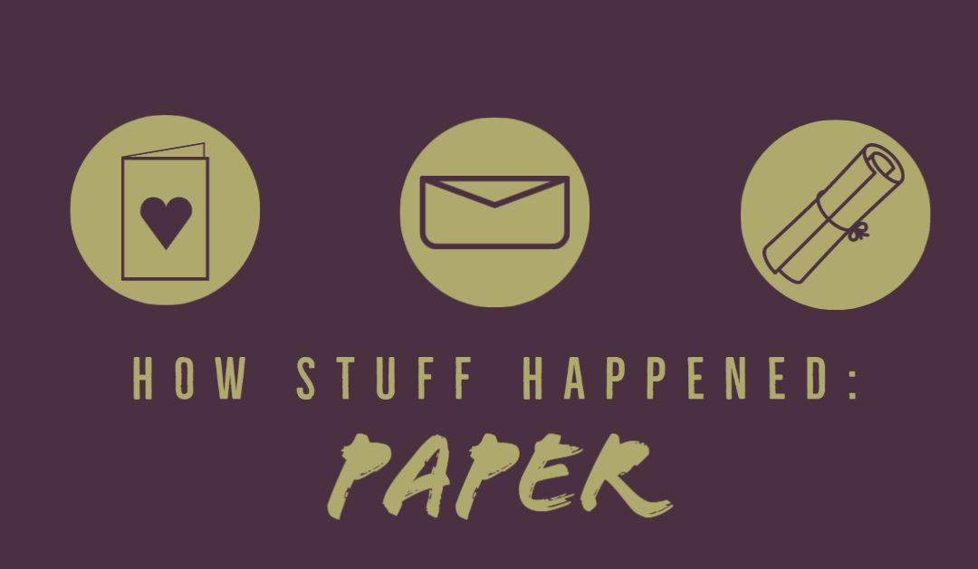 How Paper Happened