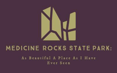 Medicine Rocks State Park: As Beautiful A Place As I Have Ever Seen