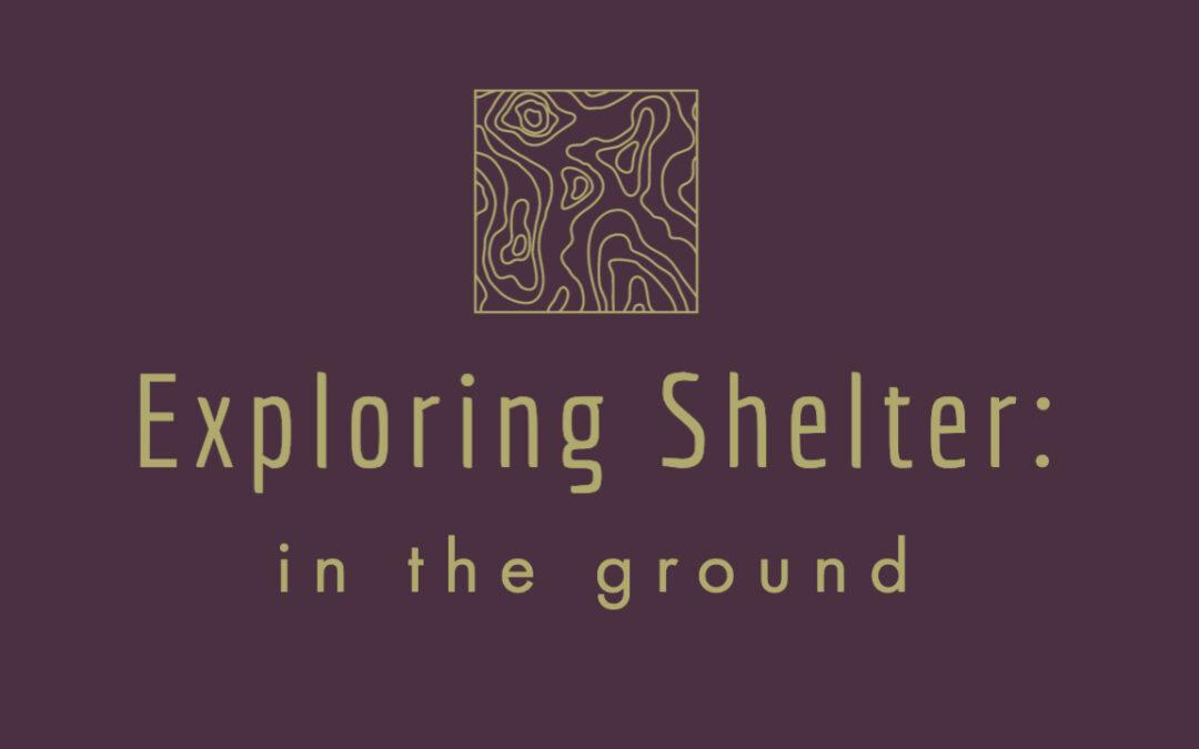 Shelters in the Ground