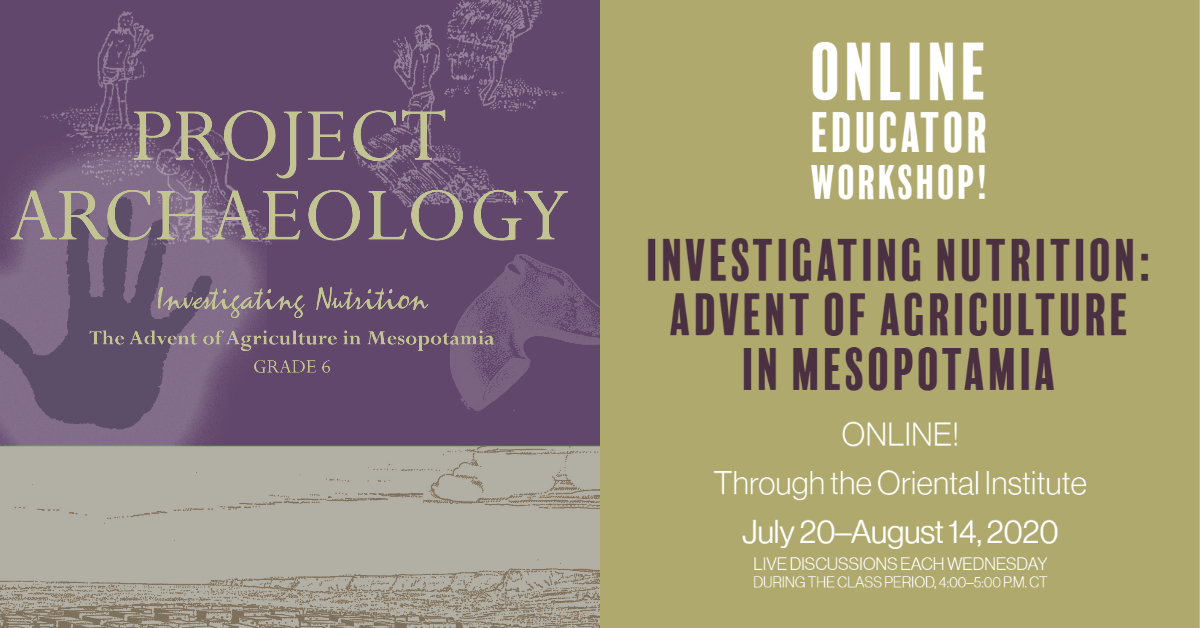 ONLINE Teacher Workshop: Investigating Nutrition: The Advent of Agriculture in Mesopotamia @ Online