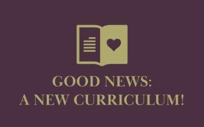 Good News: A NEW Curriculum