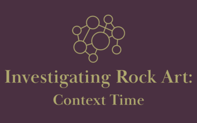 Investigating Rock Art: Context Time