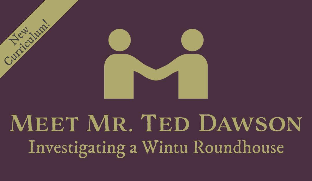 Investigating a Wintu Roundhouse: Meet Mr. Ted Dawson