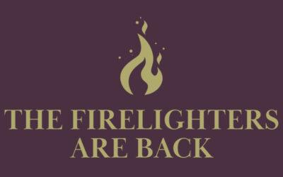 The Firelighters Are Back
