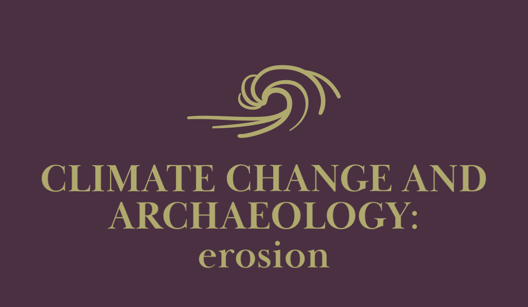 Climate Change and Archaeology: Erosion