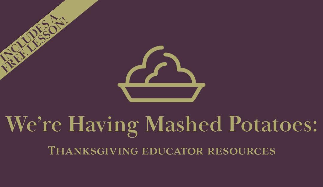 We're Having Mashed Potatoes