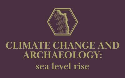 Climate Change and Archaeology: Sea Level Rise