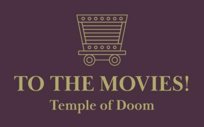 Let's Go to the Movies! Indiana Jones and the Temple of Doom