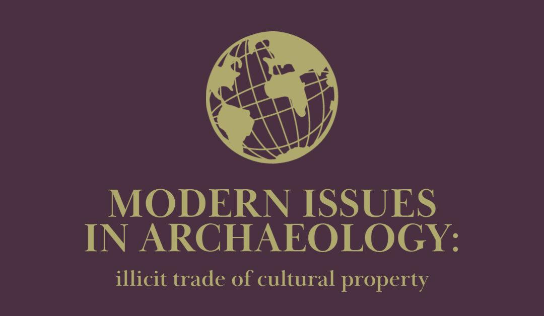 Modern Issues in Archaeology: the Illegal Artifact Trade