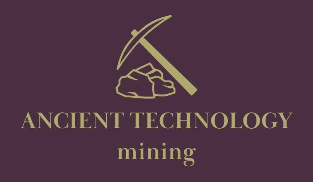 Ancient Technology: Mining