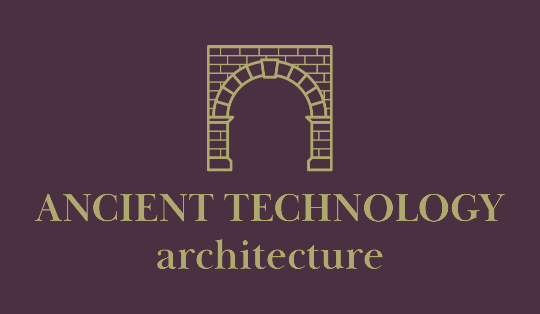 Ancient Technology: Engineering and Architecture