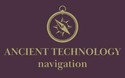 Ancient Technology: Navigation