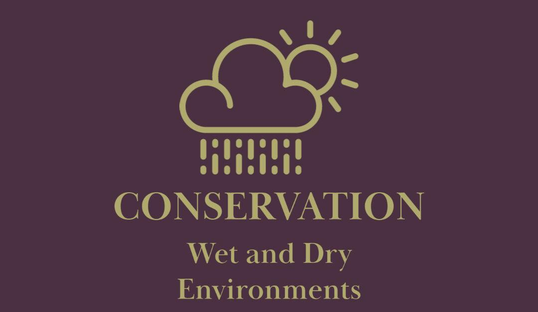 Conservation: Wet and Dry Environments