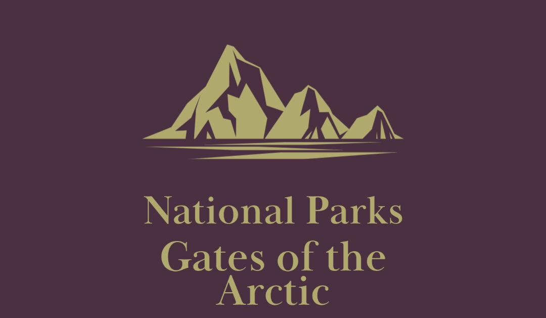 National Parks: Gates of the Arctic