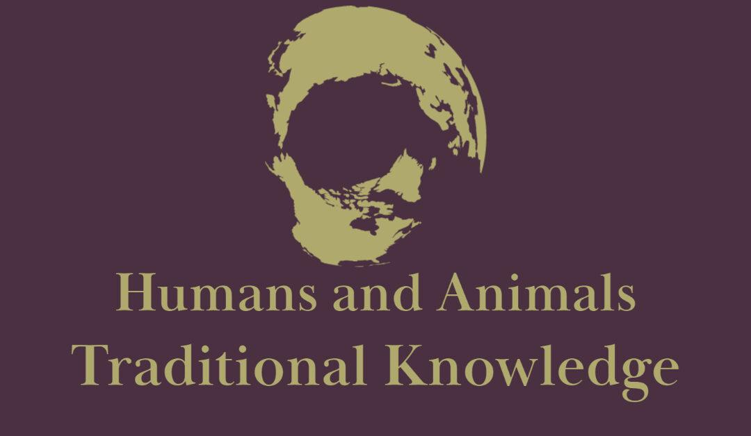 Humans and Animals: Traditional Knowledge
