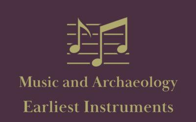 Music in Archaeology: Earliest Instruments