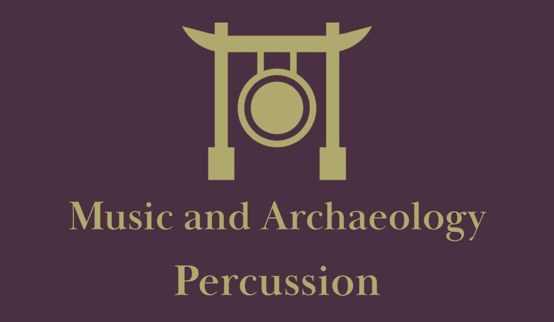 Music in Archaeology: Percussion